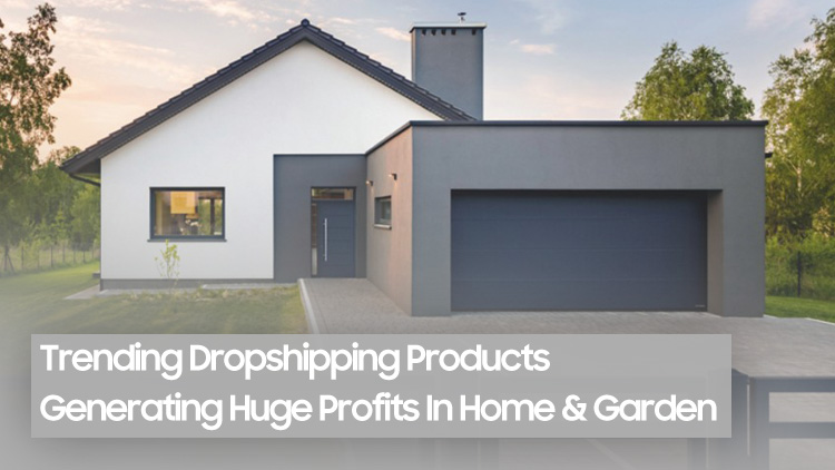 Dropshipping Products In Home & Garden