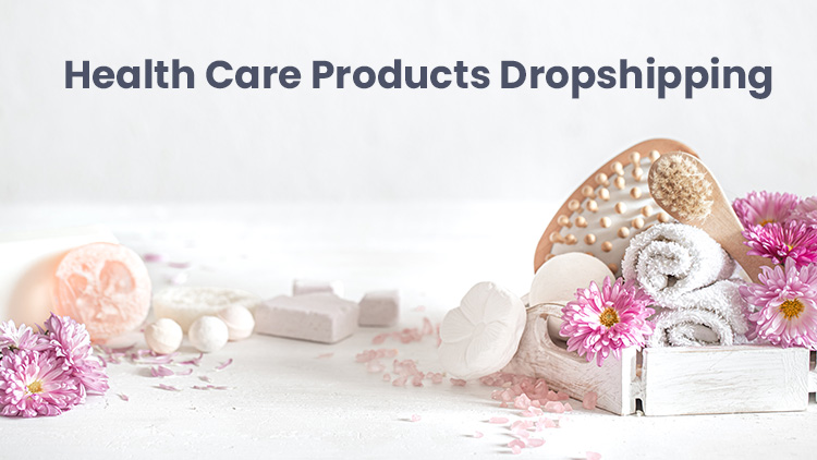 health care products dropshipping