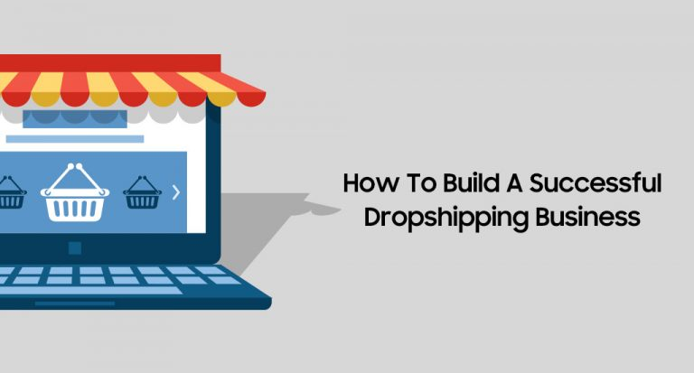 How To Build A Successful Dropshipping Business