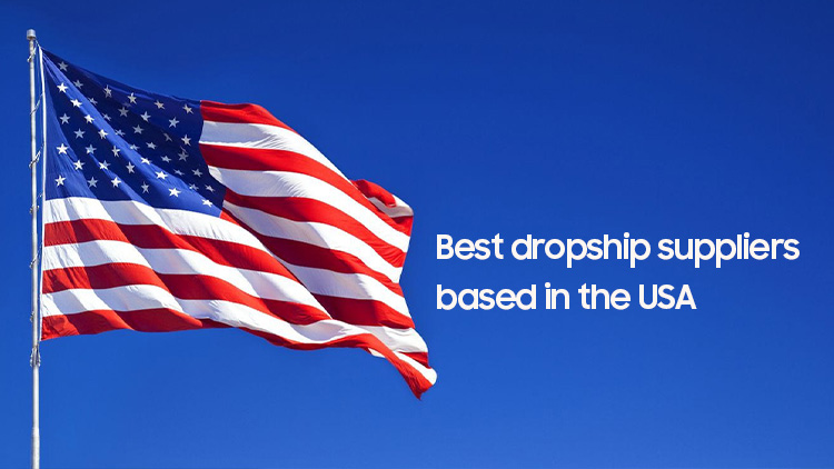 Best dropship suppliers based in the USA