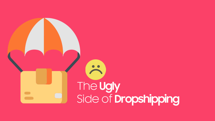 Ugly Of Dropshipping